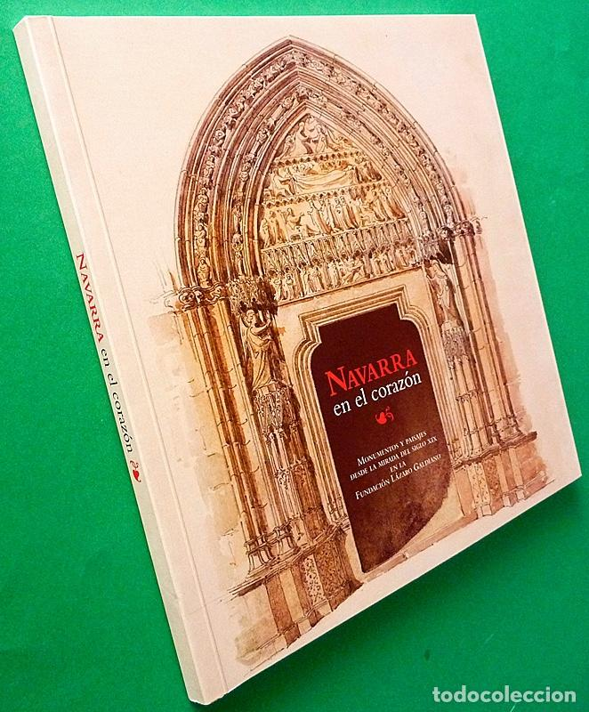 Arte: NAVARRA EN EL CORAZÓN: MONUMENTOS Y PAISAJES SIGLO XIX - CATÁLOGO - VV. AA. - FLG - 2008 - NUEVO - Foto 2 - 161729126