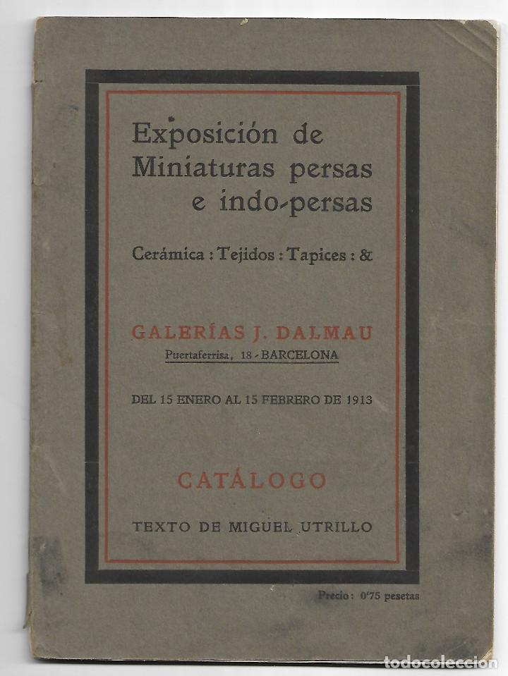 EXPOSICIÓN DE MINIATURAS PERSAS E INDO-PERSAS.GALERIAS J.DALMAU-BARCELONA 1913 (Arte - Catálogos)