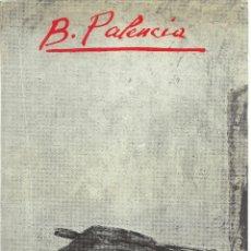 Arte: BENJAMIN PALENCIA, EXPOSICION ANTOLÓCICA 1982. Lote 162333926