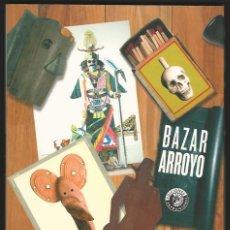 Arte: BAZAR ARROYO. EDUARDO ARROYO. CÍRCULO DE BELLAS ARTES.. Lote 162445706