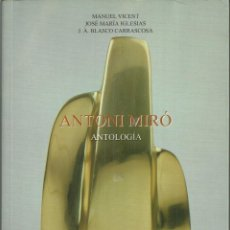 Arte: ANTONI MIRÓ, ANTOLOGÍA. DEDICADO Y FIRMADO,ALICANTE 1999, 415 PÁGINAS.. Lote 162817722