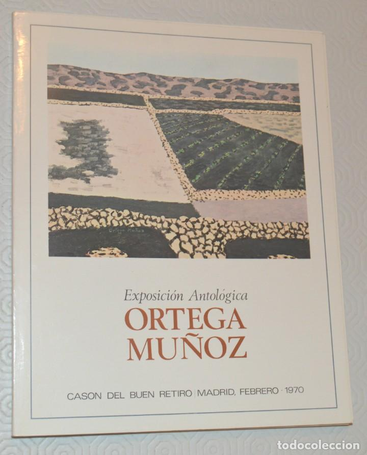 ORTEGA MUÑOZ - EXPOSICIÓN ANTOLÓGICA - DEDICADO POR EL ARTISTA CON FIRMA AUTÓGRAFA - (Arte - Catálogos)