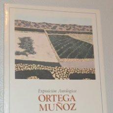 Arte: ORTEGA MUÑOZ - EXPOSICIÓN ANTOLÓGICA - DEDICADO POR EL ARTISTA CON FIRMA AUTÓGRAFA - . Lote 163426790