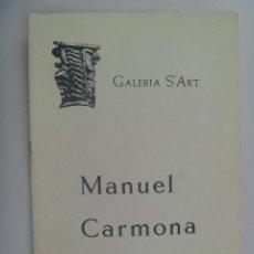 Arte: FOLLETO DE EXPOSICION DEL PINTOR MANUEL CARMONA . GALERIA S´ART DE HUESCA, 1975. Lote 163443166