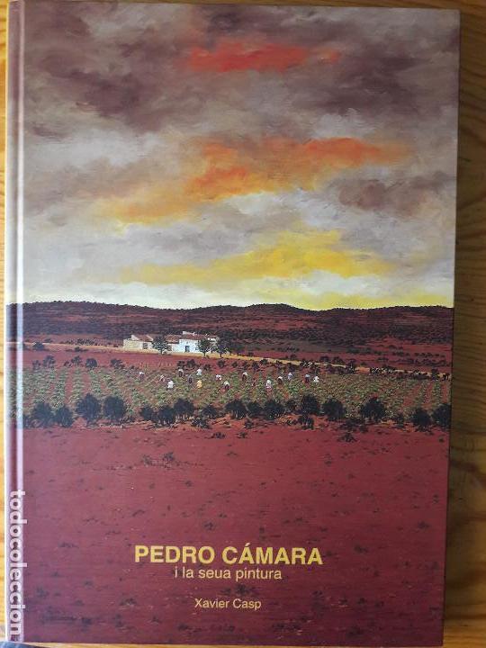 PEDRO CAMARA I LA SEUA PINTURA. XAVIER CASP. AYUNTAMIENTO DE VALENCIA (Arte - Catálogos)
