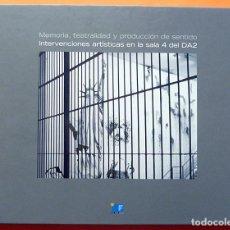 Arte: MEMORIA, TEATRALIDAD: INTERVENCIONES ARTÍSTICAS EN LA SALA 4 DEL DA2 - 2007- NUEVO - VER INDICE. Lote 164874666
