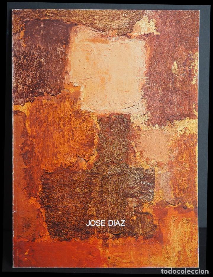 JOSE DIAZ. CATALOGO EXPOSICION GALERIA JORGE KREISLER. ABRIL 1991. (Arte - Catálogos)