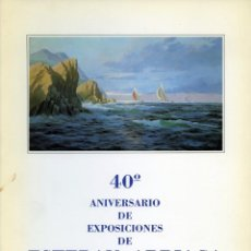 Arte: ESTEBAN ARRIAGA. 40 ANIVERSARIO DE EXPOSICIONES. CATÁLOGO EXPOSICIÓN EN GALERÍA KREISLER 1994. Lote 165083330