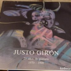 Arte: DOS HERMANAS, 1990, CATALOGO EXPOSICION JUSTO GIRON 1970-1990, 76 PAGINAS. Lote 165367558