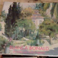 Arte: DOS HERMANAS, 1991, CATALOGO EXPOSICION BLANCA BONALD, EN BUSCA DEL TIEMPO PERDIDO,52 PAGINAS. Lote 165368050