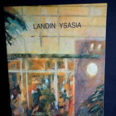 Arte: LANDIN YSASIA. CATALOGO EXPOSICION TIEMPO DE VIVIR. GALERIA KREISLER. 1996.. Lote 165514310