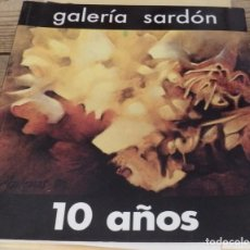 Arte: GALERIA SARDON, 10 AÑOS, 1980-1990,78 PAGINAS. Lote 165584198