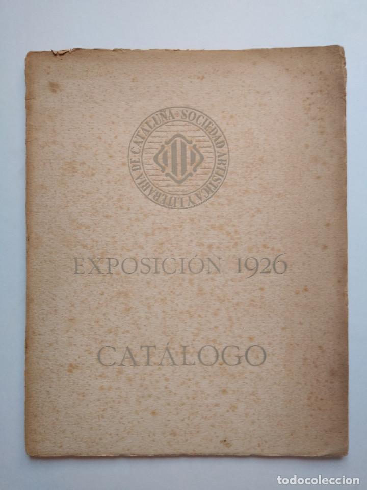 CATÁLOGO EXPOSICIÓN 1926 SOCIEDAD ARTÍSTICA Y LITERARIA DE BARCELONA (Arte - Catálogos)