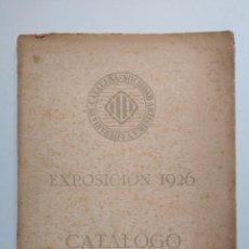 Arte: CATÁLOGO EXPOSICIÓN 1926 SOCIEDAD ARTÍSTICA Y LITERARIA DE BARCELONA. Lote 165598218