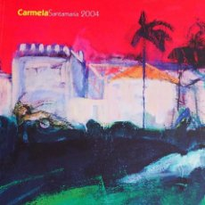 Arte: CARMELA SANTAMARIA. CATALOGO EXPOSICION GALERIA KREISLER. JUNIO 2004.. Lote 166000558