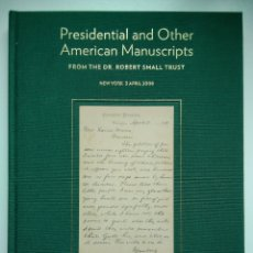 Arte: SOTHEBY'S - PRESIDENTIAL AND OTHER AMERICAN MANUSCRIPTS - CATÁLOGO SUBASTA - DR. ROBERT SMALL TRUST. Lote 166272777