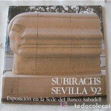 Arte: SUBIRACHS SEVILLA 92. EXPOSICIÓN EN LA SEDE DEL BANCO SABADELL. Lote 167172772