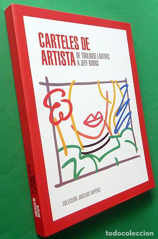 CARTELES DE ARTISTA:DE TOULOUSE LAUTREC A JEFF KOONS - CATÁLOGO - MUSEO CARMEN THYSSEN - 2015 -NUEVO (Arte - Catálogos)