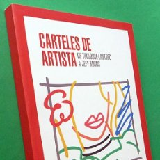 Art: CARTELES DE ARTISTA:DE TOULOUSE LAUTREC A JEFF KOONS - CATÁLOGO - MUSEO CARMEN THYSSEN - 2015 -NUEVO. Lote 167187144