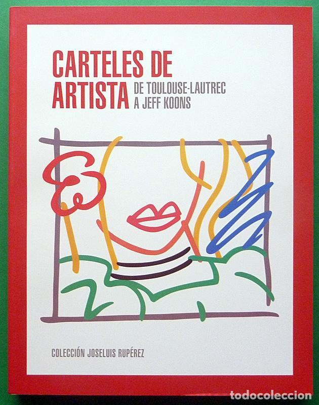 Arte: CARTELES DE ARTISTA:DE TOULOUSE LAUTREC A JEFF KOONS - CATÁLOGO - MUSEO CARMEN THYSSEN - 2015 -NUEVO - Foto 2 - 167187144