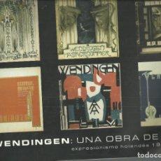 Arte: WENDINGEN : UNA OBRA DE ARTE. EXPRESIONISMO HOLANDÉS 1918 - 1931. Lote 258802630