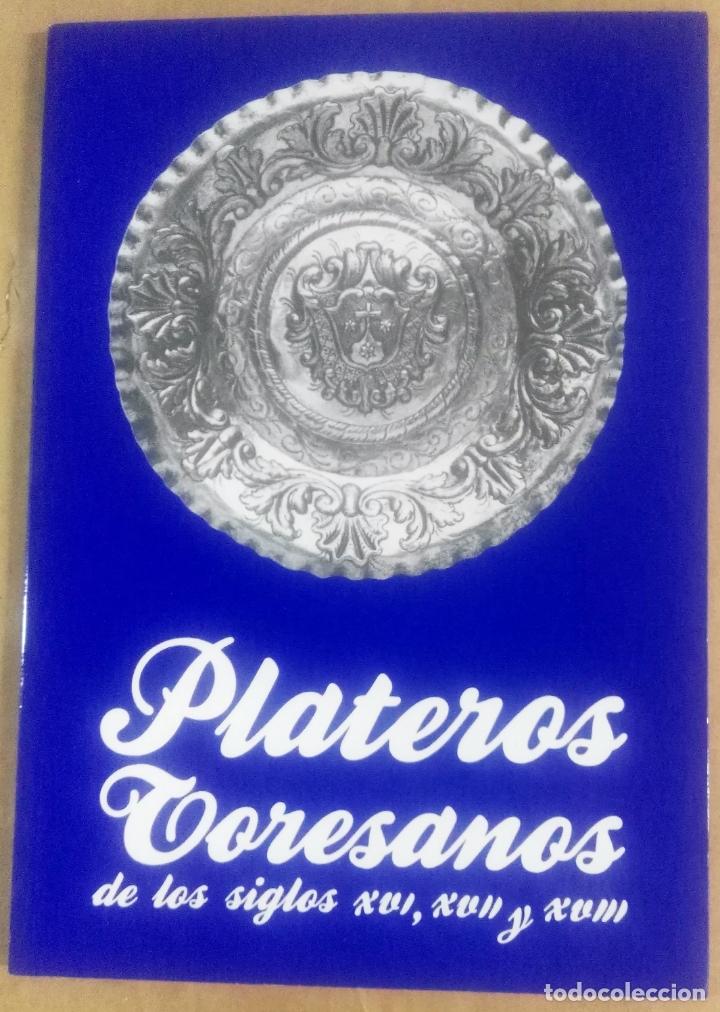 J. NAVARRO TALEGÓN, PLATEROS TORESANOS DE LOS SIGLOS XVI, XVII Y XVIII, CATÁLOGO, ZAMORA, 1988 (Arte - Catálogos)