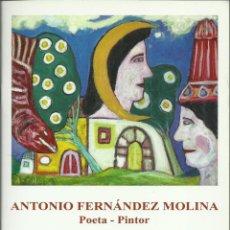 Arte: ANTONIO FERNANDEZ MOLINA, POETA-PINTOR. ALCAZAR DE SANJUAN, 2006. Lote 169239124