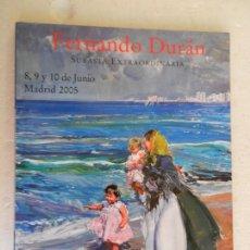 Arte: CATÁLOGO DE FERNANDO DURÁN. SUBASTA EXTRAORDINARIA DIBUJO, GRABADO, ARTE ORIENTAL... JUNIO 2005.. Lote 169459596