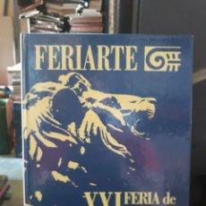 Arte: FERIARTE ,XX FERIAS DE ARTE Y ANTIGÜEDADES. Lote 170246808