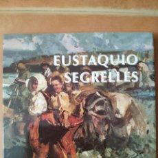 Arte: LIBRO DEL PINTOR EUSTAQUIO SEGRELLES, AÑO 2001. PERFECTO ESTADO.. Lote 170411418
