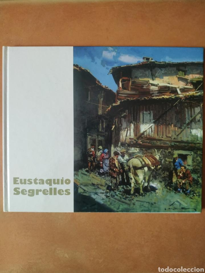 CATÁLOGO/LIBRO DEL PINTOR EUSTAQUIO SEGRELLES, AÑO 2006. PERFECTO ESTADO. (Arte - Catálogos)