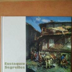 Arte: CATÁLOGO/LIBRO DEL PINTOR EUSTAQUIO SEGRELLES, AÑO 2006. PERFECTO ESTADO.. Lote 170412053