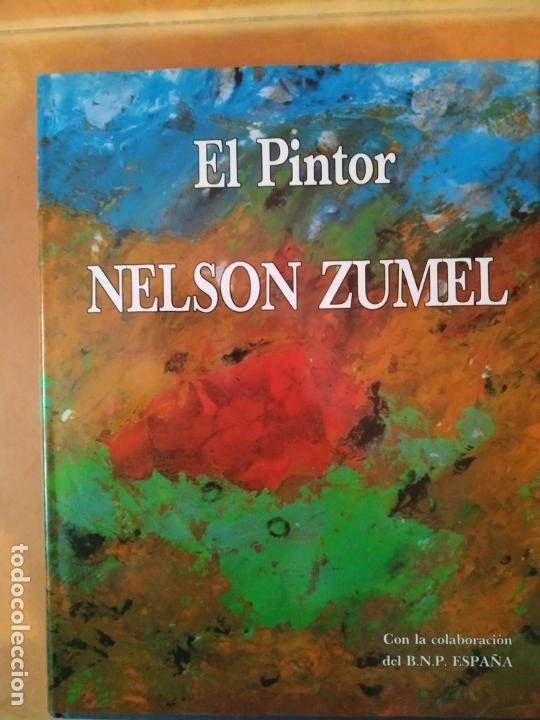 LIBRO DEL PINTOR NELSON ZUMEL, AÑO 1993. PERFECTO ESTADO. (Arte - Catálogos)