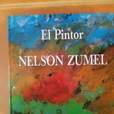 Arte: LIBRO DEL PINTOR NELSON ZUMEL, AÑO 1993. PERFECTO ESTADO.. Lote 170408920