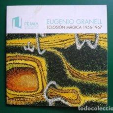 Arte: EUGENIO GRANELL. ECLOSIÓN MÁGICA 1956-1967 - FEIMA. FUNDACIÓN DE ARTE GALEGO, 2007. Lote 170888700