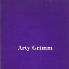 Arte: CATÁLOGO ARTY GRIMM . Lote 171028779