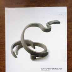 Arte: ANTONI FERRAGUT. RETROSPECTIVA - CASAL SOLLERIC. 2008. Lote 171100142