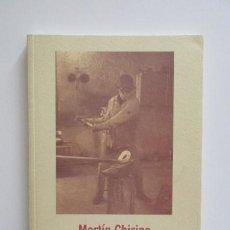Arte: MARTÍN CHIRINO, FUNDACIÓN MARCELINO BOTÍN, 1999, MUY BUEN ESTADO, VER FOTOS ADICIONALES. Lote 171401430