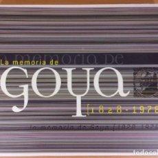 Arte: LA MEMORIA DE GOYA (1828-1978) / MUSEO DE ZARAGOZA 2008. Lote 171469532