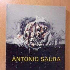 Arte: ANTONIO SAURA / EXPOSICIÓN ANTOLÓGICA 1948-1980 / FUNDACIÓN JOAN MIRÓ. BARCELONA. Lote 171506569
