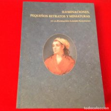 Arte: ILUMINACIONES, PEQUEÑOS RETRATOS Y MINIATURAS, MUSEO LAZARO GALDIANO. MADRID 1999, 362 PAGINAS.. Lote 171608693
