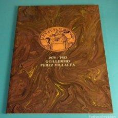 Arte: GUILLERMO PEREZ VILLALTA. OBRAS REALIZADAS ENTRE 1979 Y 1983. SALAS PABLO RUIZ PICASSO. MADRID 1983. Lote 171668818