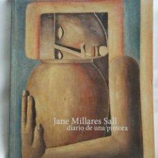 Arte: DIARIO DE UNA PINTORA JANE MILLARES SALL. Lote 172117733