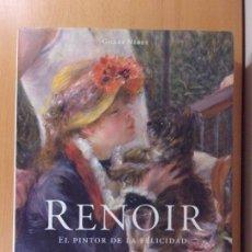 Arte: RENOIR. EL PINTOR DE LA FELICIDAD (1841-1919) / GILLES NÉRET / TASCHEN.. Lote 172193922