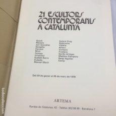 Arte: CATÁLOGO 21 ESCULTORS CONTEMPORANIS A CATALUNYA, GAUDÍ, MIRÓ FENOSA, CUBELLS. 1979 ARTEMA. Lote 172201918