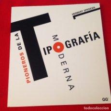 Arte: PIONEROS DE LA TIPOGRAFÍA MODERNA, DE HERBERT SPENCER, GUSTAVO GILI 1995. 160 PAGINAS, EN RUSTICA.. Lote 172221590