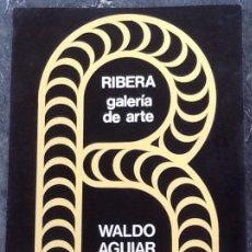 Arte: WALDO AGUIAR, GALERÍA RIBERA,, 24 PÁGINAS VALENCIA 1975. Lote 172294655