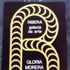Arte: GLORIA MORERA, GALERÍA RIBERA,, 24 PÁGINAS VALENCIA 1975. Lote 172294765