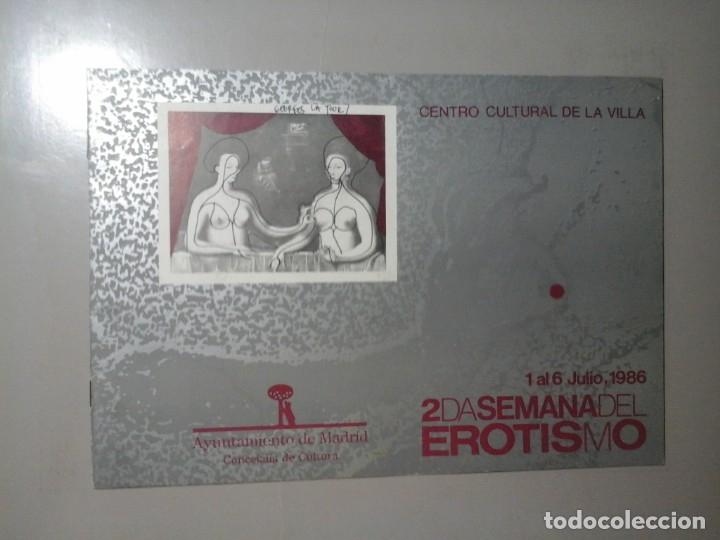 2ª SEMANA DEL EROTISMO. JULIO 1986. PROGRAMA.LUIS G. BERLANGA.JOAQUIN SABINA...MOVIDA MADRILEÑA.RARO (Arte - Catálogos)