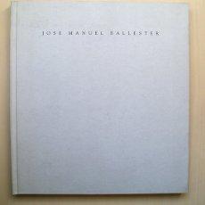 Arte: JOSÉ MANUEL BALLESTER · PINTURAS 1988-1992. CLAVE GALERÍA DE ARTE, MURCIA 1993. Lote 172656149